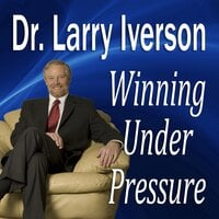 Winning Under Pressure - Larry Iverson