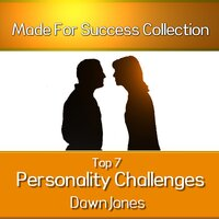 Top 7 Personality Challenges - Made for Success