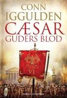 Cæsar 5 - Guders blod - Conn Iggulden