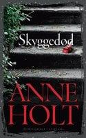 Skyggedød - Anne Holt