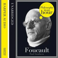 Foucault: Philosophy in an Hour - Paul Strathern