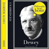 Dewey: Philosophy in an Hour - Paul Strathern