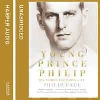 Young Prince Philip - Philip Eade