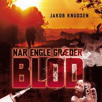 Når engle græder blod - Jakob Knudsen