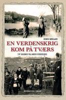 En verdenskrig kom på tværs - Syv skæbner fra Anden Verdenskrig - Henrik Nørgaard