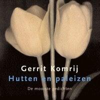 Hutten en paleizen - Gerrit Komrij
