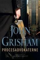 Procesadvokaterne - John Grisham