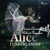 Alice i underlandet - Robert Ingpen, Lewis Carroll