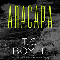 Anacapa - T.C. Boyle