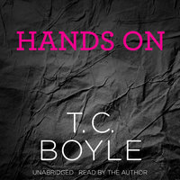 Hands On - T.C. Boyle