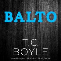 Balto - T.C. Boyle