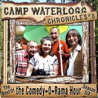 The Camp Waterlogg Chronicles 8 - Lorie Kellogg, Joe Bevilacqua, Pedro Pablo Sacristán
