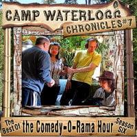 The Camp Waterlogg Chronicles 7 - Lorie Kellogg, Joe Bevilacqua, Pedro Pablo Sacristán