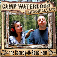 The Camp Waterlogg Chronicles 6 - Lorie Kellogg, Joe Bevilacqua, Pedro Pablo Sacristán