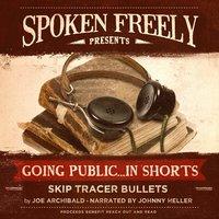 Skip Tracer Bullets - Joe Archibald