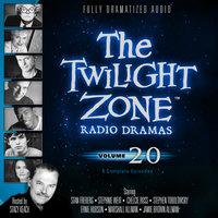 The Twilight Zone Radio Dramas, Vol. 20 - Various Authors