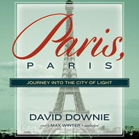 Paris, Paris - David Downie