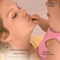 Fånga dagen: En Harlequin-ljudbok Läkarromaner - Anne Fraser