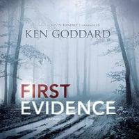 First Evidence - Ken Goddard