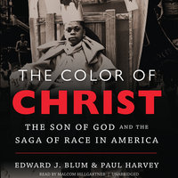 The Color of Christ - Paul Harvey, Edward J. Blum