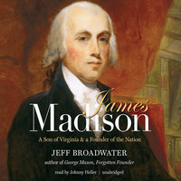 James Madison - Jeff Broadwater
