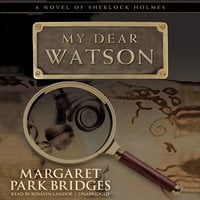My Dear Watson - Margaret Park Bridges