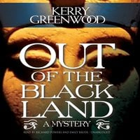 Out of the Black Land - Kerry Greenwood