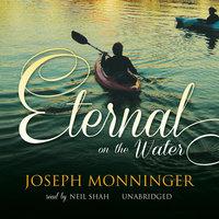Eternal on the Water - Joseph Monninger