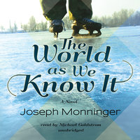 The World as We Know It - Joseph Monninger