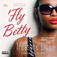 Fly Betty - Treasure E. Blue