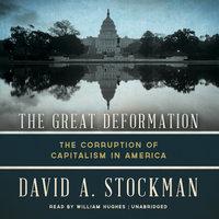 The Great Deformation - David A. Stockman