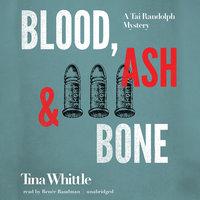 Blood, Ash, and Bone - Tina Whittle