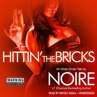Hittin' the Bricks - Noire