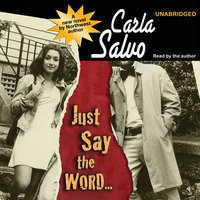 Just Say the Word… - Carla Salvo