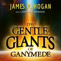 The Gentle Giants of Ganymede - James P. Hogan