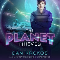 The Planet Thieves - Dan Krokos