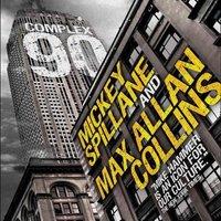 Complex 90 - Max Allan Collins, Mickey Spillane