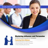 Mastering Influence & Persuasion - Made for Success