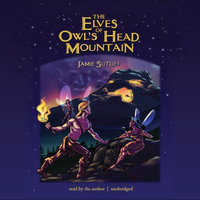 The Elves of Owl's Head Mountain - Jamie Sutliff
