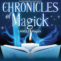 Chronicles of Magick: Candle Magick - Cassandra Eason