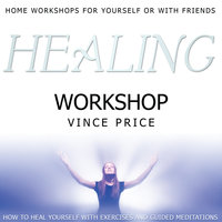 Healing Workshop - Vince Price