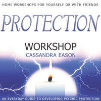 Protection Workshop - Cassandra Eason
