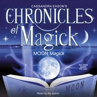 Chronicles of Magick: Moon Magick - Cassandra Eason