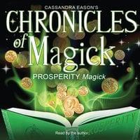 Chronicles of Magick: Prosperity Magick - Cassandra Eason