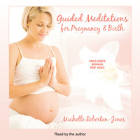 Guided Meditations for Pregnancy & Birth - Michelle Roberton-Jones