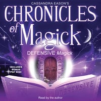 Chronicles of Magick: Defensive Magick - Cassandra Eason