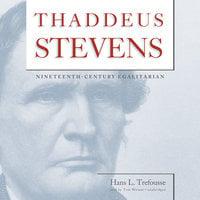Thaddeus Stevens - Hans L. Trefousse