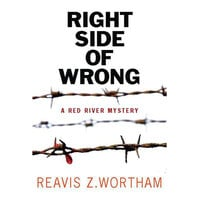 The Right Side of Wrong - Reavis Z. Wortham