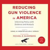 Reducing Gun Violence in America - Jon S. Vernick JD (MPH), Daniel W. Webster ScD (MPH)