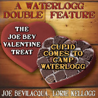 A Waterlogg Double Feature - Lorie Kellogg,Joe Bevilacqua